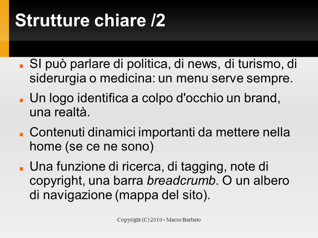 Copyright (C) 2010 - Marco Barbato Strutture chiare /2 SI può parlare di politica, di news, di turismo, di siderurgia o medicina: un menu serve sempre