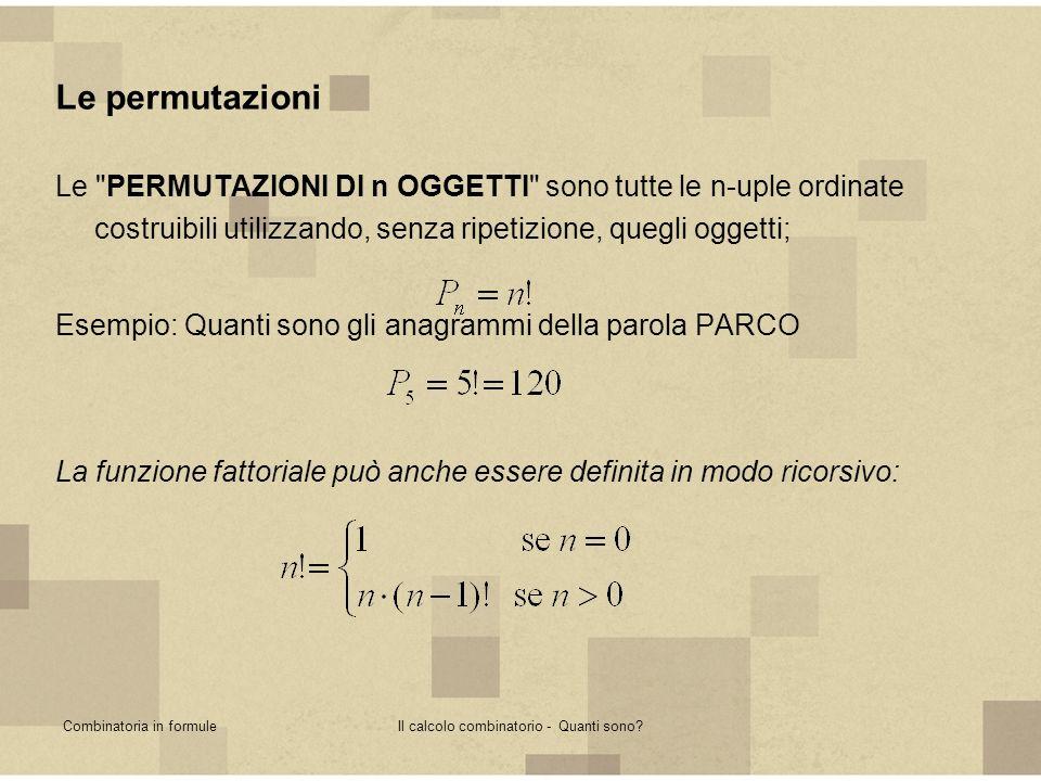 Combinatoria in formuleIl calcolo combinatorio - Quanti sono? Le permutazioni Le