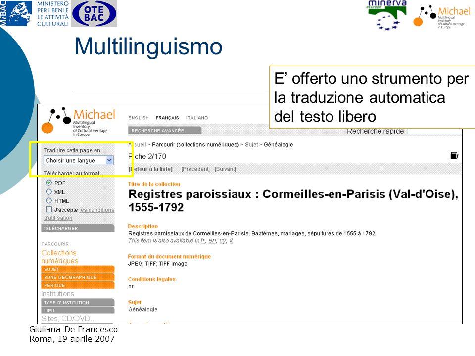 Giuliana De Francesco Roma, 19 aprile 2007 Multilinguismo E offerto uno strumento per la traduzione automatica del testo libero