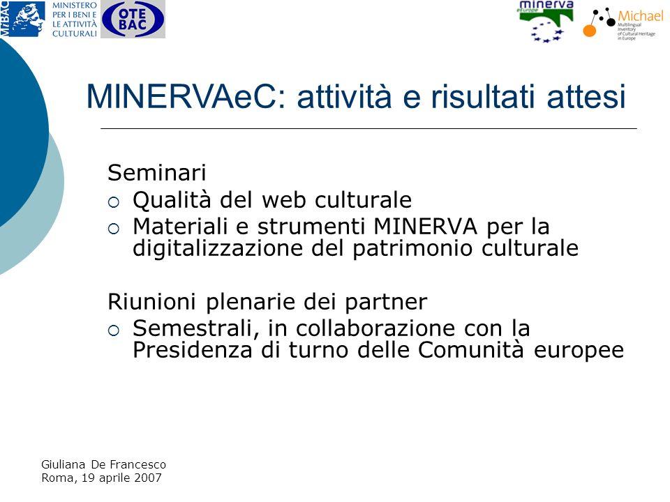 Giuliana De Francesco Roma, 19 aprile 2007 MICHAEL, Multilingual Inventory of Cultural Heritage in Europe: il catalogo europeo delle collezioni culturali digitali