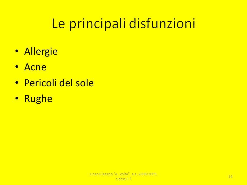 Allergie Acne Pericoli del sole Rughe 14 Liceo Classico A. Volta , a.s. 2008/2009, classe II F