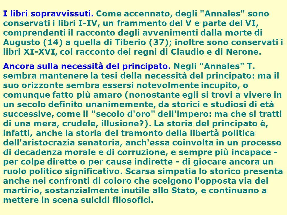 Annales: le radici del principato. Da Augusto a Nerone. Nemmeno nell'ultima fase della sua attività T. mantenne il proposito di narrare la storia dei