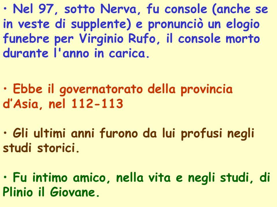 Iniziò la carriera politica sotto Vespasiano e la proseguì sotto Tito e Domiziano; ma, come Giovenale, poté iniziare la carriera letteraria solo dopo