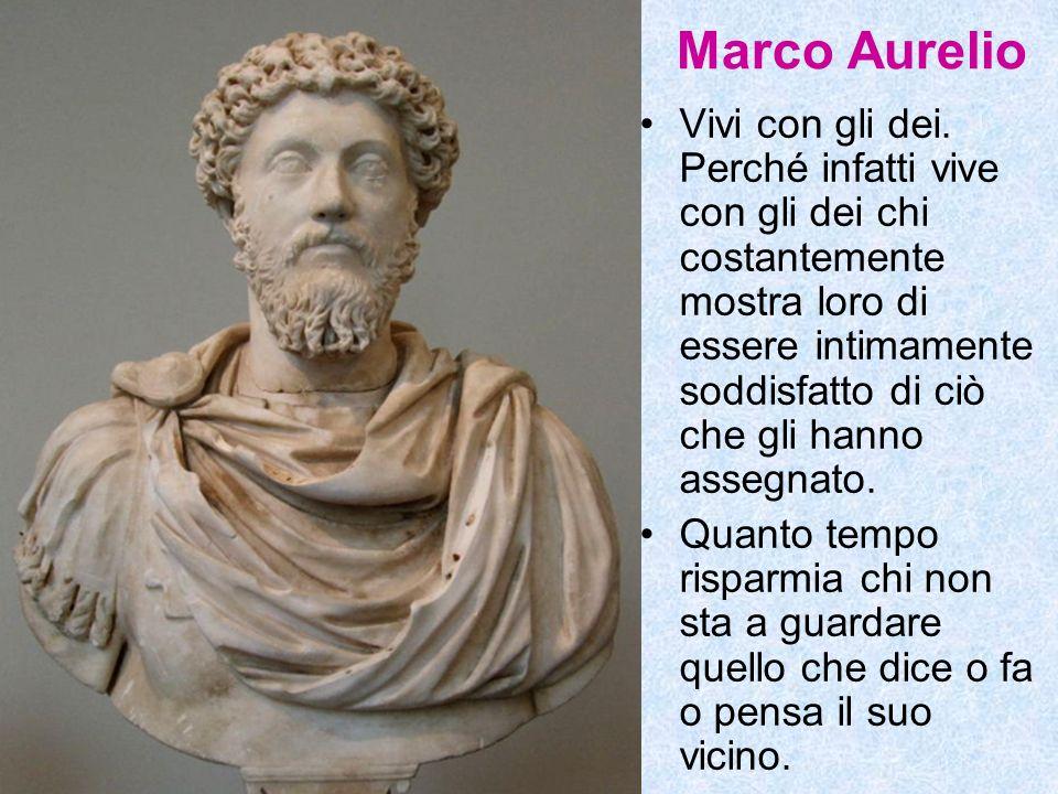 Marco Aurelio Vivi con gli dei. Perché infatti vive con gli dei chi costantemente mostra loro di essere intimamente soddisfatto di ciò che gli hanno a