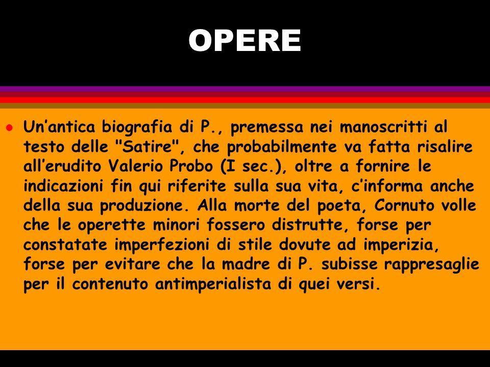 La morte Persio morì a soli 28 anni, per una grave malattia allo stomaco, in una villa lungo la via Appia.
