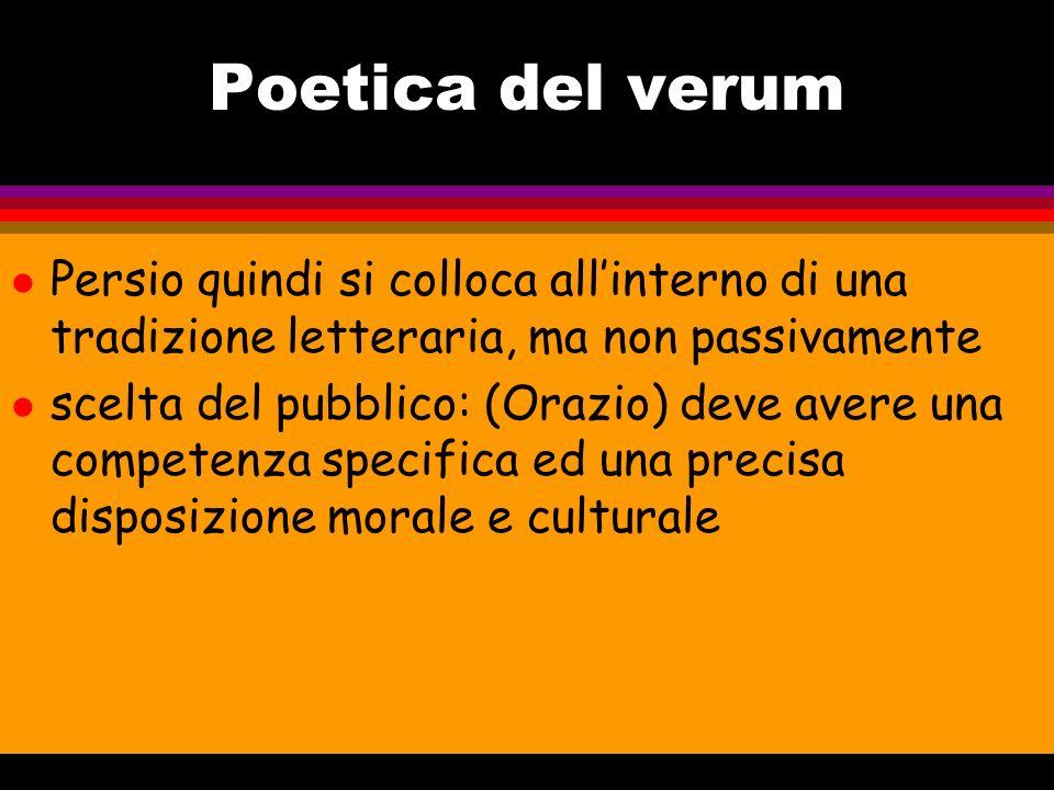 Condanna della cultura contemporanea l E attaccata la vanagloria dei poeti moderni l mette in ridicolo la moda delle recitationes descrive personaggi