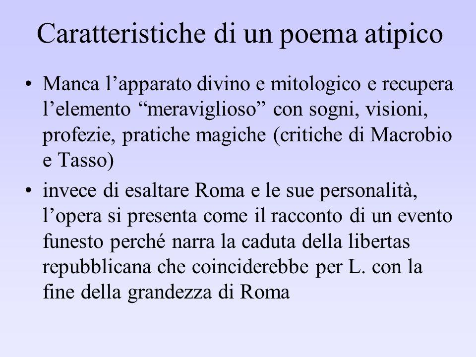 Caratteristiche di un poema atipico Manca lapparato divino e mitologico e recupera lelemento meraviglioso con sogni, visioni, profezie, pratiche magic