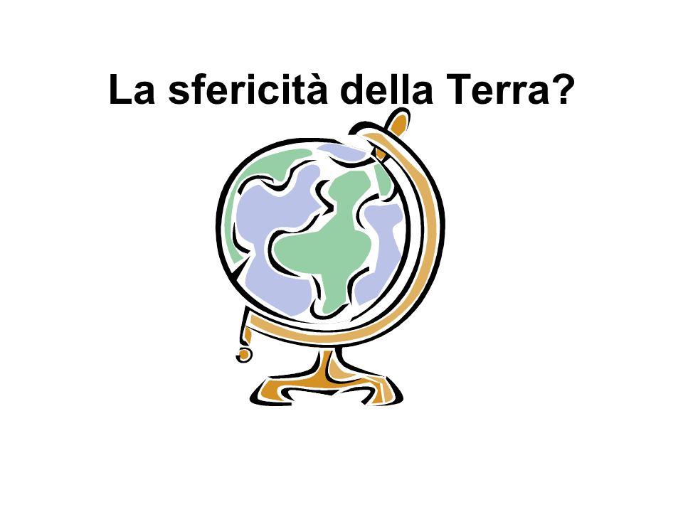 La sfericità della Terra?