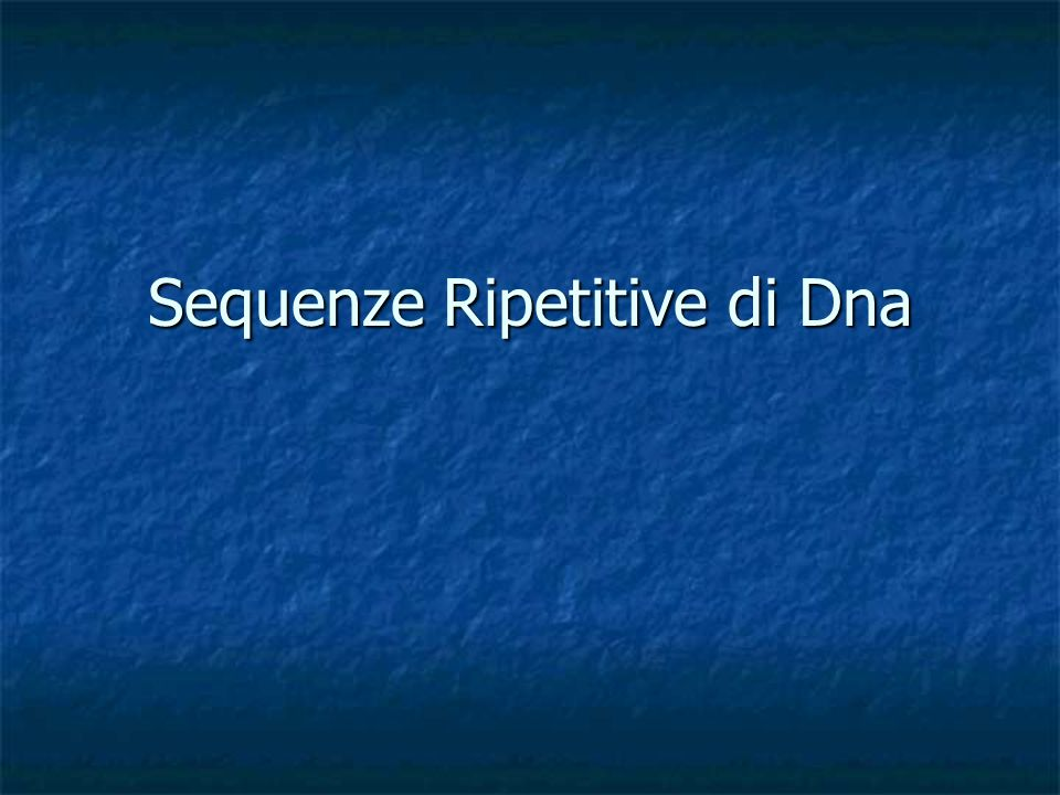 Una serie di sequenze di DNA spesso si ripete diverse volte nel Dna totale di una cellula.