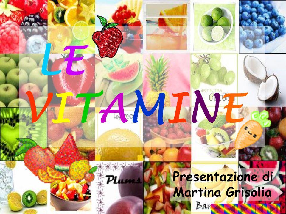LE VITAMINE Presentazione di Martina Grisolia
