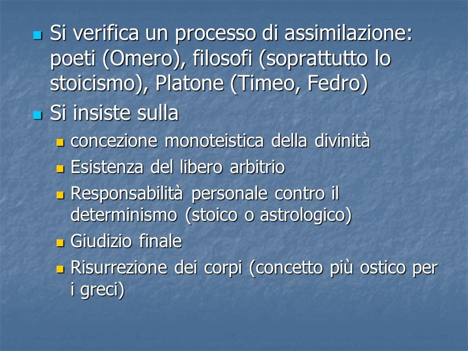 Si verifica un processo di assimilazione: poeti (Omero), filosofi (soprattutto lo stoicismo), Platone (Timeo, Fedro) Si verifica un processo di assimi