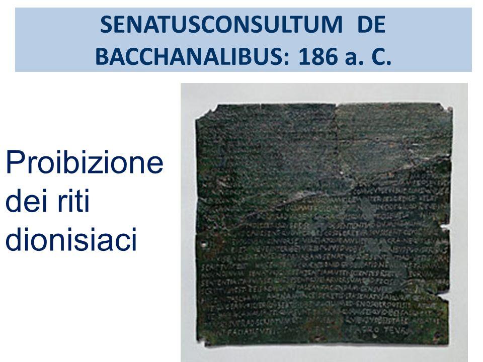 SENATUSCONSULTUM DE BACCHANALIBUS: 186 a. C. Proibizione dei riti dionisiaci