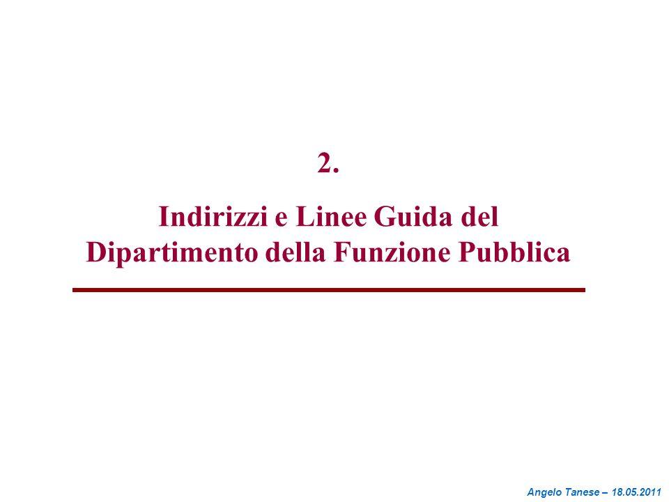 2. Indirizzi e Linee Guida del Dipartimento della Funzione Pubblica Angelo Tanese – 18.05.2011