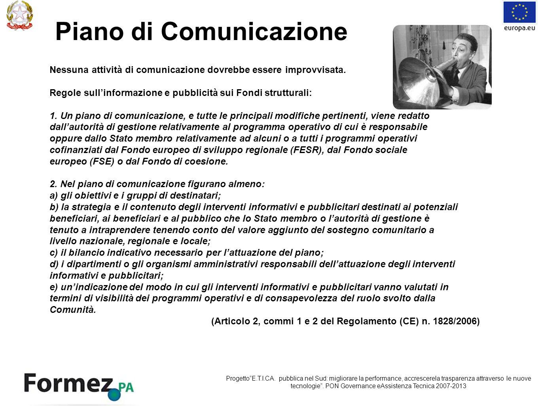 Piano di Comunicazione Nessuna attività di comunicazione dovrebbe essere improvvisata.