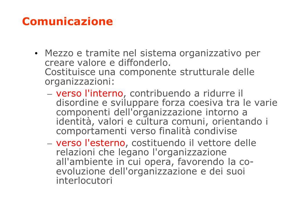 Comunicazione Mezzo e tramite nel sistema organizzativo per creare valore e diffonderlo.