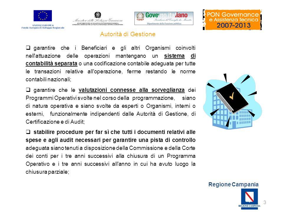 Regione Campania 3 garantire che i Beneficiari e gli altri Organismi coinvolti nell'attuazione delle operazioni mantengano un sistema di contabilità s