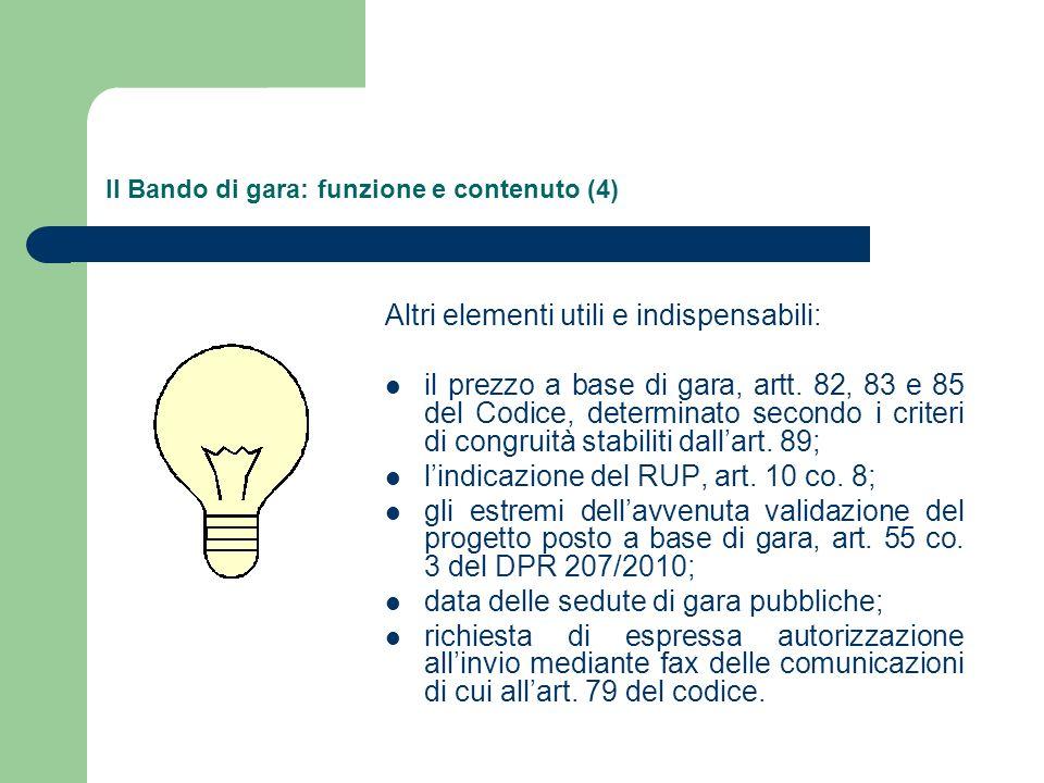 Il Bando di gara: funzione e contenuto (4) Altri elementi utili e indispensabili: il prezzo a base di gara, artt.