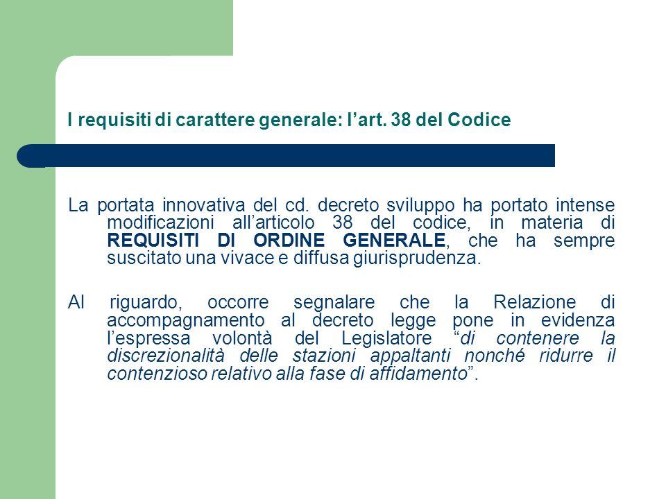 I requisiti di carattere generale: lart. 38 del Codice La portata innovativa del cd.