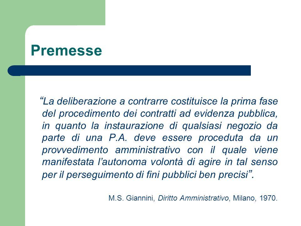 Premesse La deliberazione a contrarre costituisce la prima fase del procedimento dei contratti ad evidenza pubblica, in quanto la instaurazione di qualsiasi negozio da parte di una P.A.