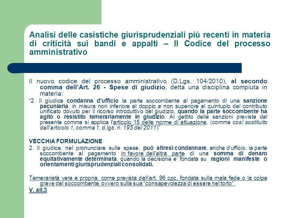 Analisi delle casistiche giurisprudenziali più recenti in materia di criticità sui bandi e appalti – Il Codice del processo amministrativo Il nuovo codice del processo amministrativo (D.Lgs.