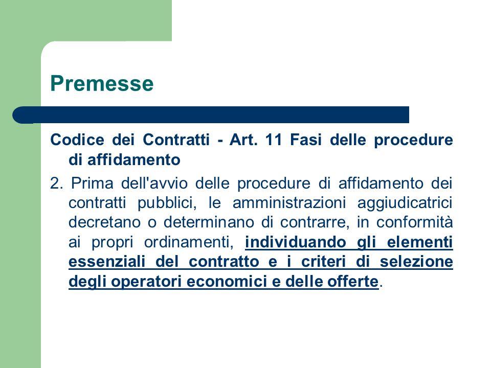 Premesse Codice dei Contratti - Art. 11 Fasi delle procedure di affidamento 2.