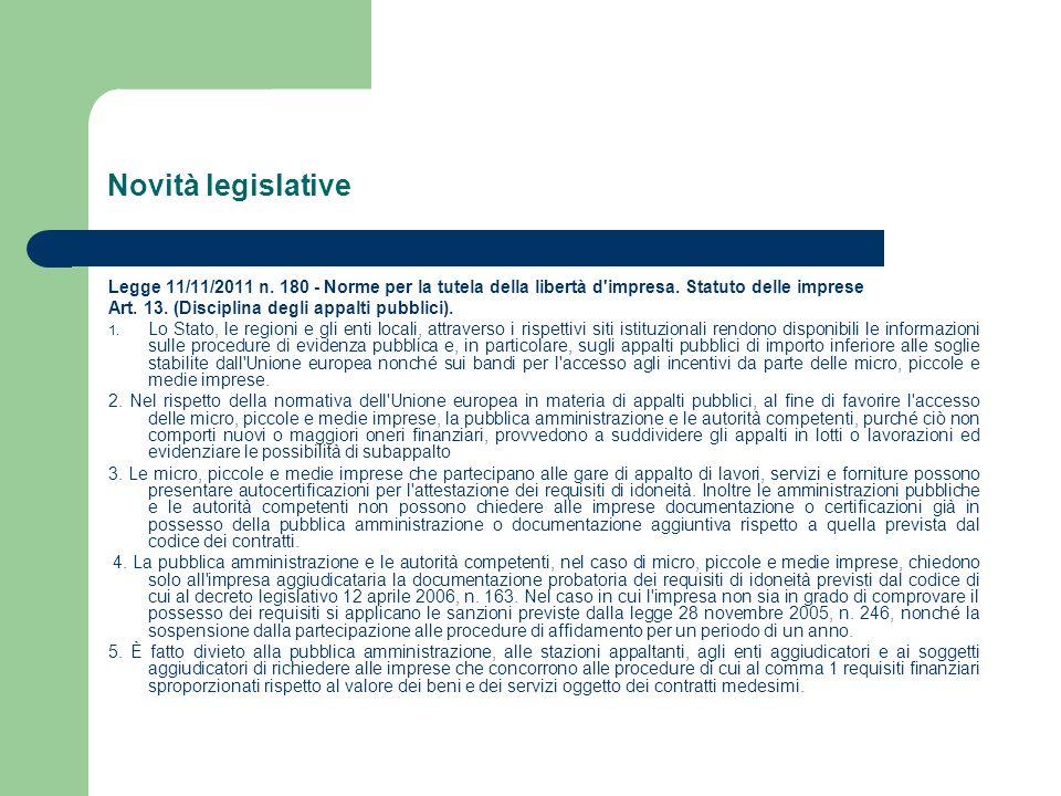 Novità legislative Legge 11/11/2011 n. 180 - Norme per la tutela della libertà d impresa.