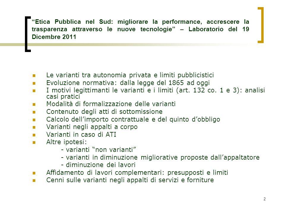 2 Etica Pubblica nel Sud: migliorare la performance, accrescere la trasparenza attraverso le nuove tecnologie – Laboratorio del 19 Dicembre 2011 Le va