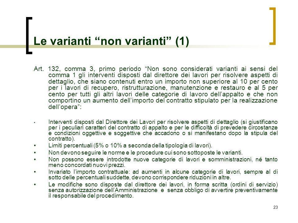 23 Le varianti non varianti (1) Art. 132, comma 3, primo periodo Non sono considerati varianti ai sensi del comma 1 gli interventi disposti dal dirett