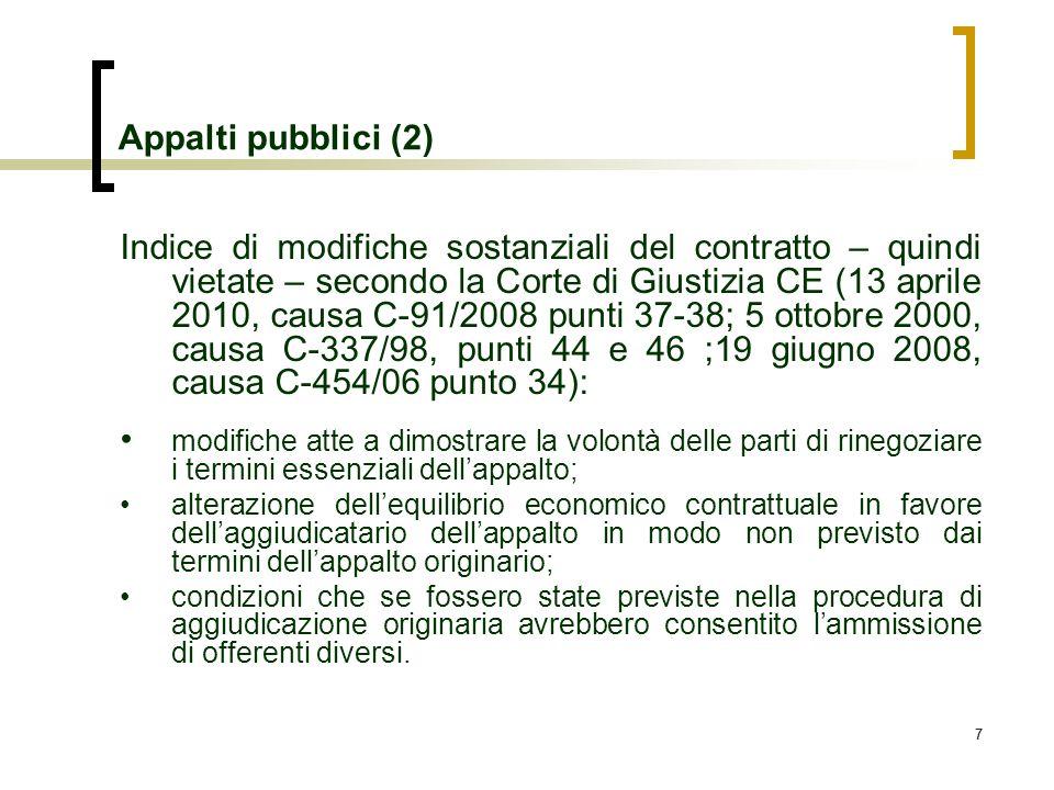 77 Appalti pubblici (2) Indice di modifiche sostanziali del contratto – quindi vietate – secondo la Corte di Giustizia CE (13 aprile 2010, causa C-91/