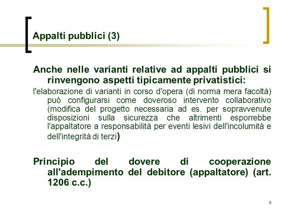 88 Appalti pubblici (3) Anche nelle varianti relative ad appalti pubblici si rinvengono aspetti tipicamente privatistici: l'elaborazione di varianti i