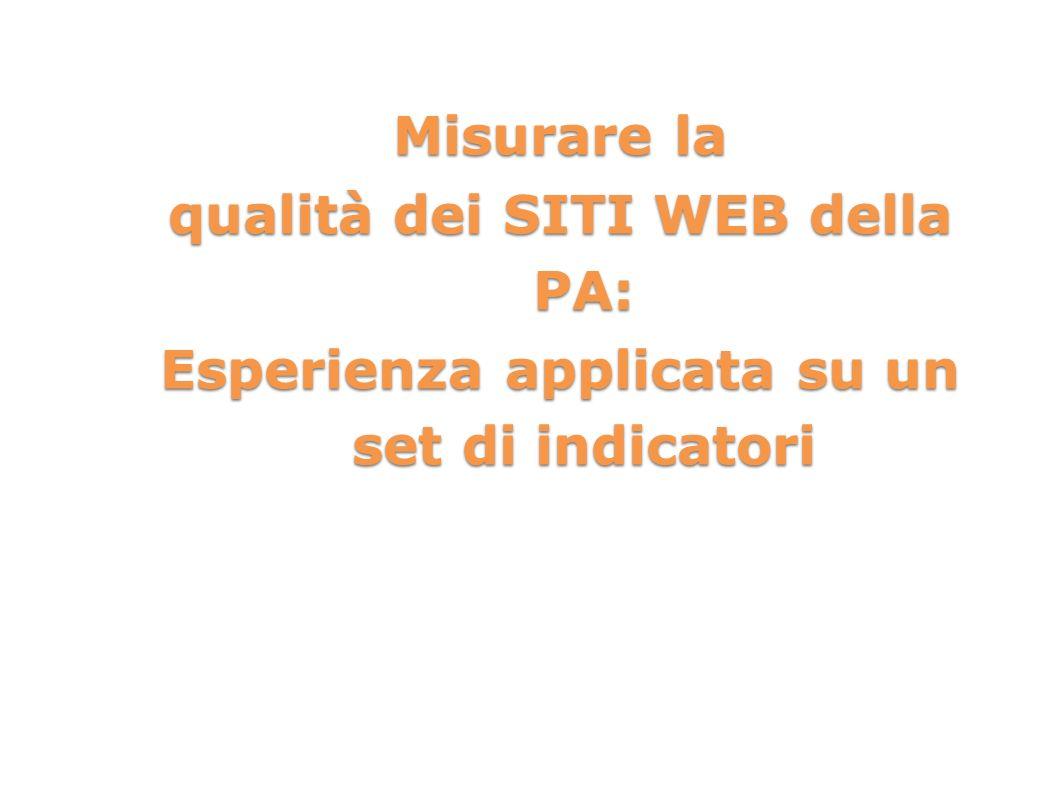 Misurare la qualità dei SITI WEB della PA: Esperienza applicata su un set di indicatori