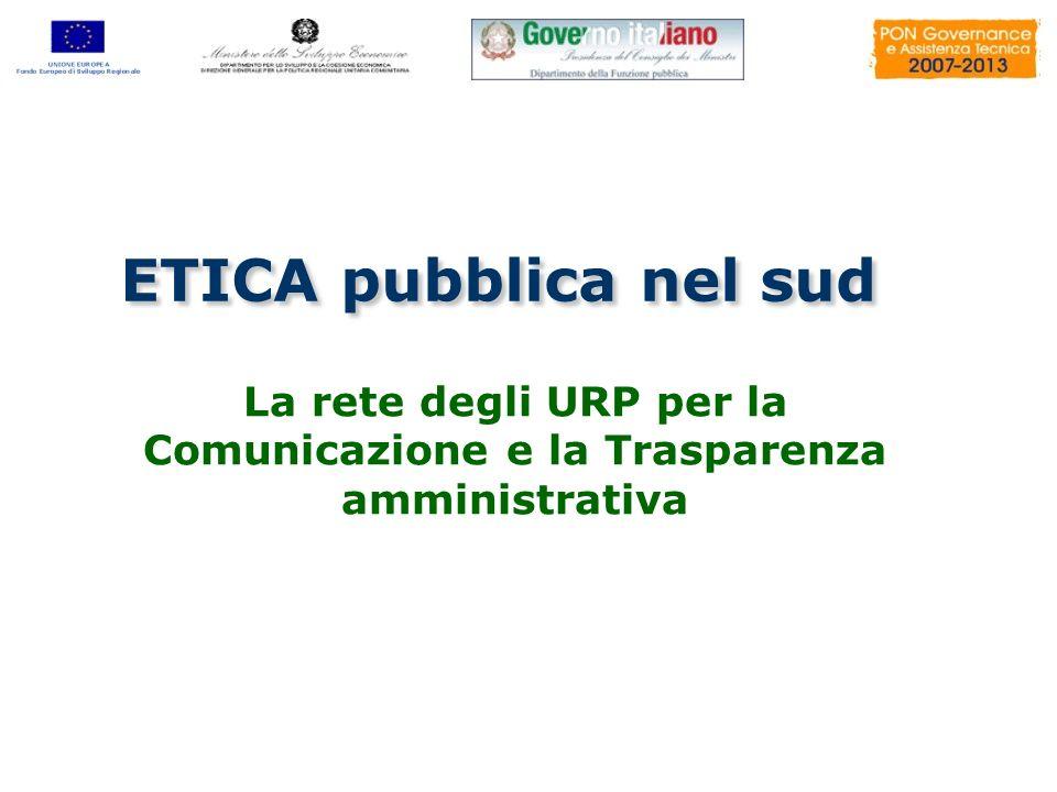 La rete degli URP per la Comunicazione e la Trasparenza amministrativa ETICA pubblica nel sud