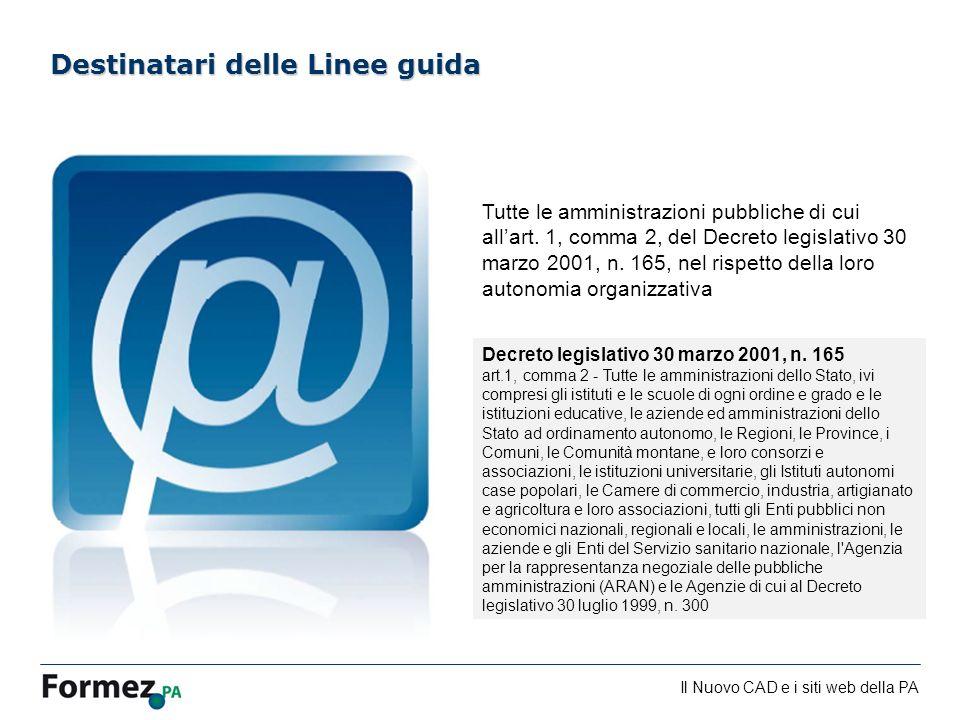 Il Nuovo CAD e i siti web della PA /100 Destinatari delle Linee guida Decreto legislativo 30 marzo 2001, n.