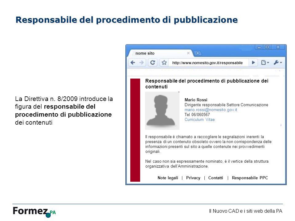 Il Nuovo CAD e i siti web della PA /100 Responsabile del procedimento di pubblicazione La Direttiva n.
