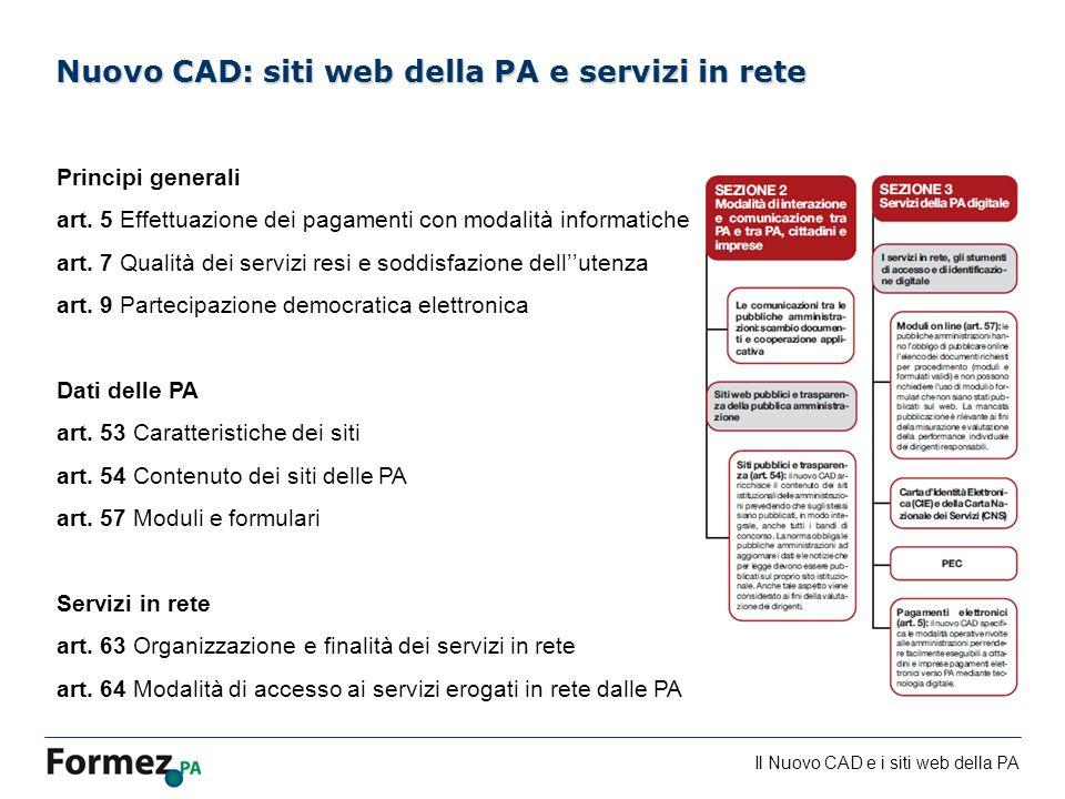 Il Nuovo CAD e i siti web della PA /100 Nuovo CAD: siti web della PA e servizi in rete Principi generali art.