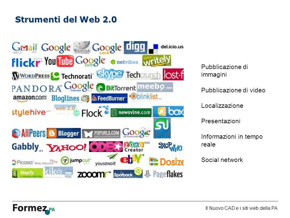 Il Nuovo CAD e i siti web della PA /100 Pubblicazione di immagini Pubblicazione di video Localizzazione Presentazioni Informazioni in tempo reale Social network Strumenti del Web 2.0