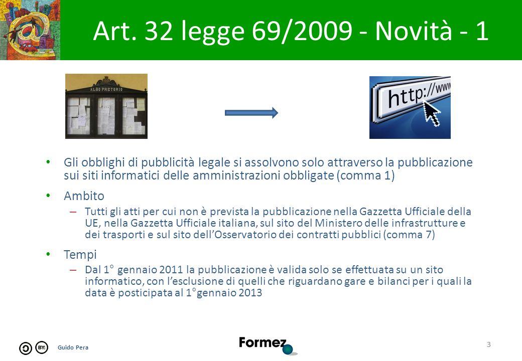 Guido Pera 3 Art. 32 legge 69/2009 - Novità - 1 3 Gli obblighi di pubblicità legale si assolvono solo attraverso la pubblicazione sui siti informatici