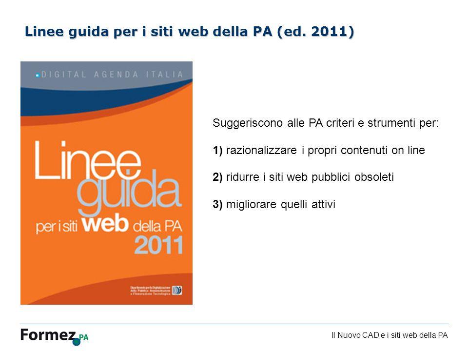 Il Nuovo CAD e i siti web della PA /100 Suggeriscono alle PA criteri e strumenti per: 1) razionalizzare i propri contenuti on line 2) ridurre i siti w