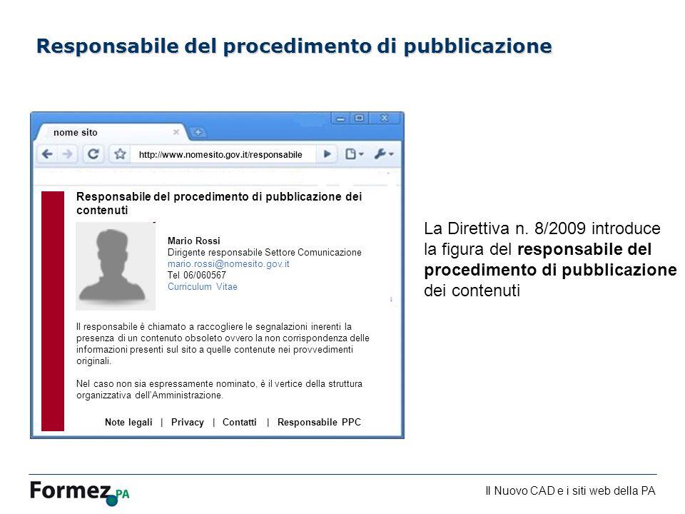 Il Nuovo CAD e i siti web della PA /100 Responsabile del procedimento di pubblicazione La Direttiva n. 8/2009 introduce la figura del responsabile del