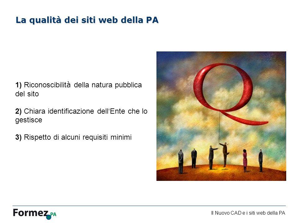 Il Nuovo CAD e i siti web della PA /100 1) Riconoscibilit à della natura pubblica del sito 2) Chiara identificazione dellEnte che lo gestisce 3) Rispe