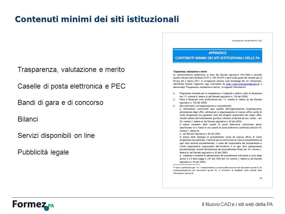 Il Nuovo CAD e i siti web della PA /100 Contenuti minimi dei siti istituzionali Trasparenza, valutazione e merito Caselle di posta elettronica e PEC B