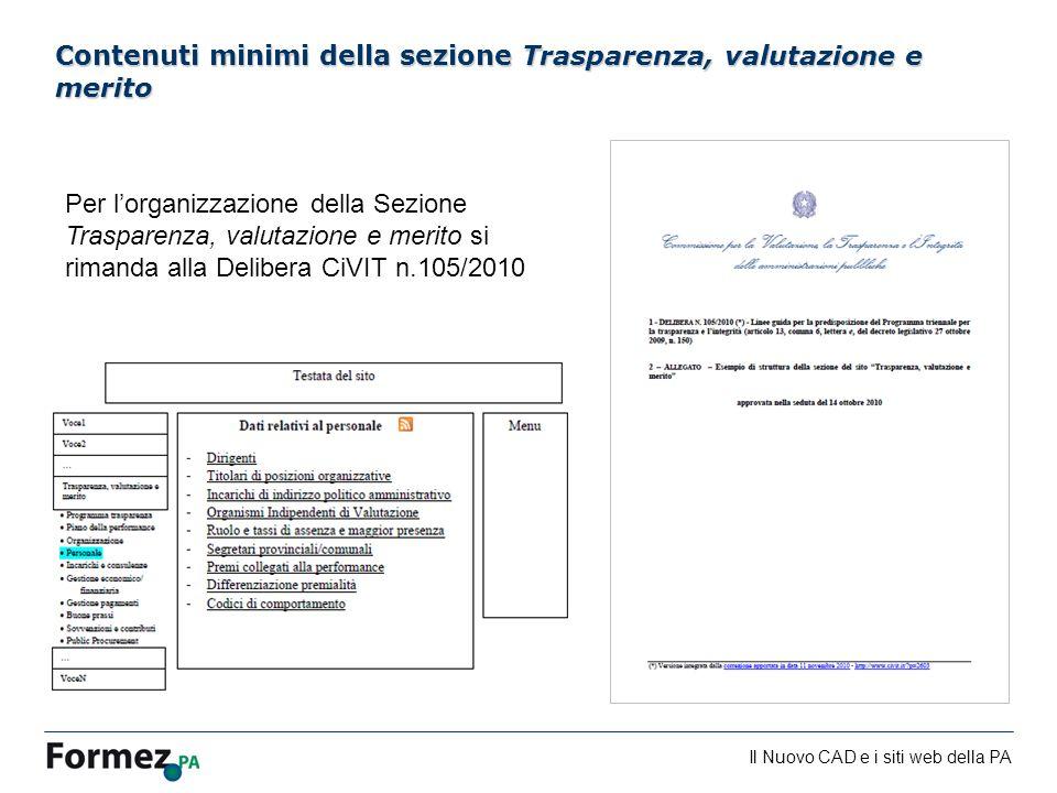 Il Nuovo CAD e i siti web della PA /100 Contenuti minimi della sezione Trasparenza, valutazione e merito Per lorganizzazione della Sezione Trasparenza