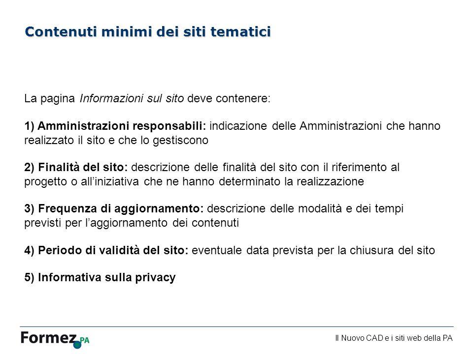 Il Nuovo CAD e i siti web della PA /100 Contenuti minimi dei siti tematici La pagina Informazioni sul sito deve contenere: 1) Amministrazioni responsa
