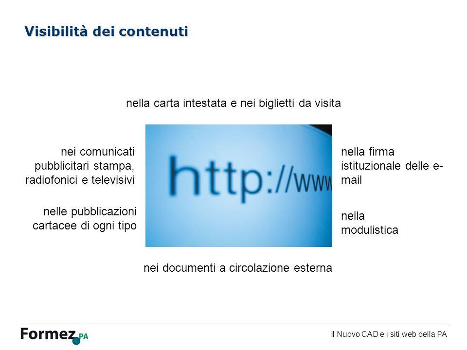 Il Nuovo CAD e i siti web della PA /100 Visibilità dei contenuti nella modulistica nei comunicati pubblicitari stampa, radiofonici e televisivi nella