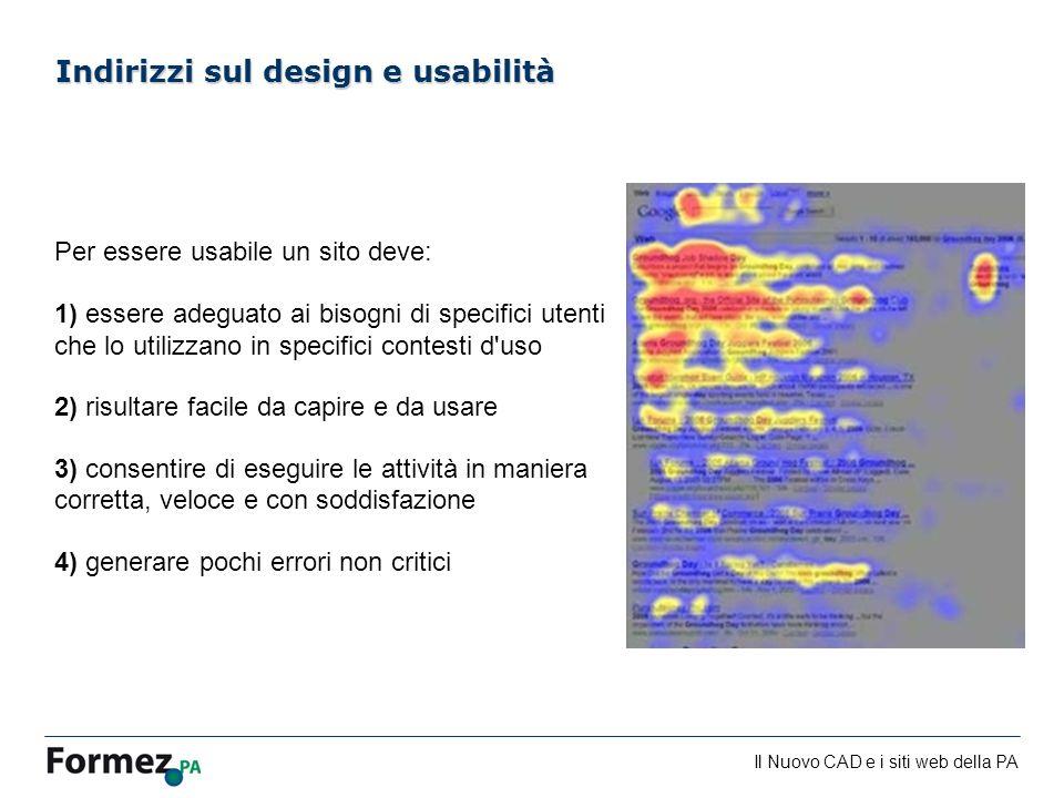 Il Nuovo CAD e i siti web della PA /100 Indirizzi sul design e usabilità Per essere usabile un sito deve: 1) essere adeguato ai bisogni di specifici u