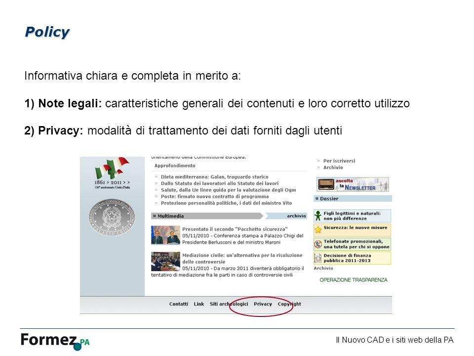 Il Nuovo CAD e i siti web della PA /100 Informativa chiara e completa in merito a: 1) Note legali: caratteristiche generali dei contenuti e loro corre
