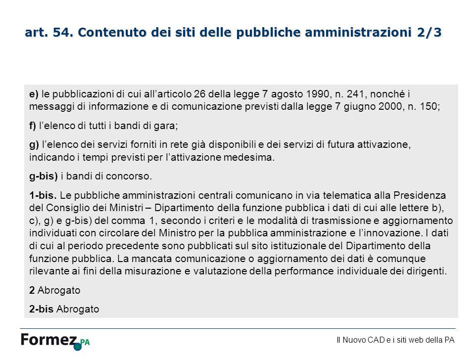 Il Nuovo CAD e i siti web della PA /100 art. 54. Contenuto dei siti delle pubbliche amministrazioni 2/3 e) le pubblicazioni di cui allarticolo 26 dell