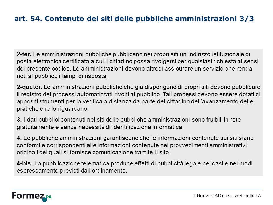 Il Nuovo CAD e i siti web della PA /100 art. 54. Contenuto dei siti delle pubbliche amministrazioni 3/3 2-ter. Le amministrazioni pubbliche pubblicano
