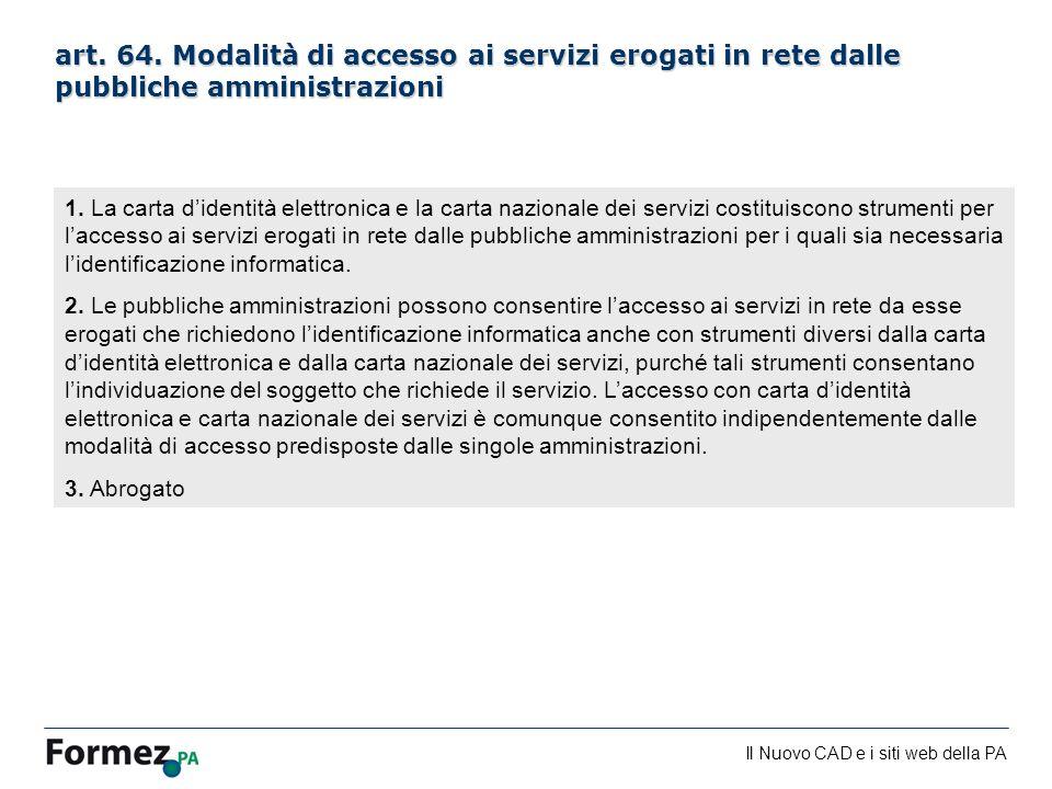Il Nuovo CAD e i siti web della PA /100 art. 64. Modalità di accesso ai servizi erogati in rete dalle pubbliche amministrazioni 1. La carta didentità