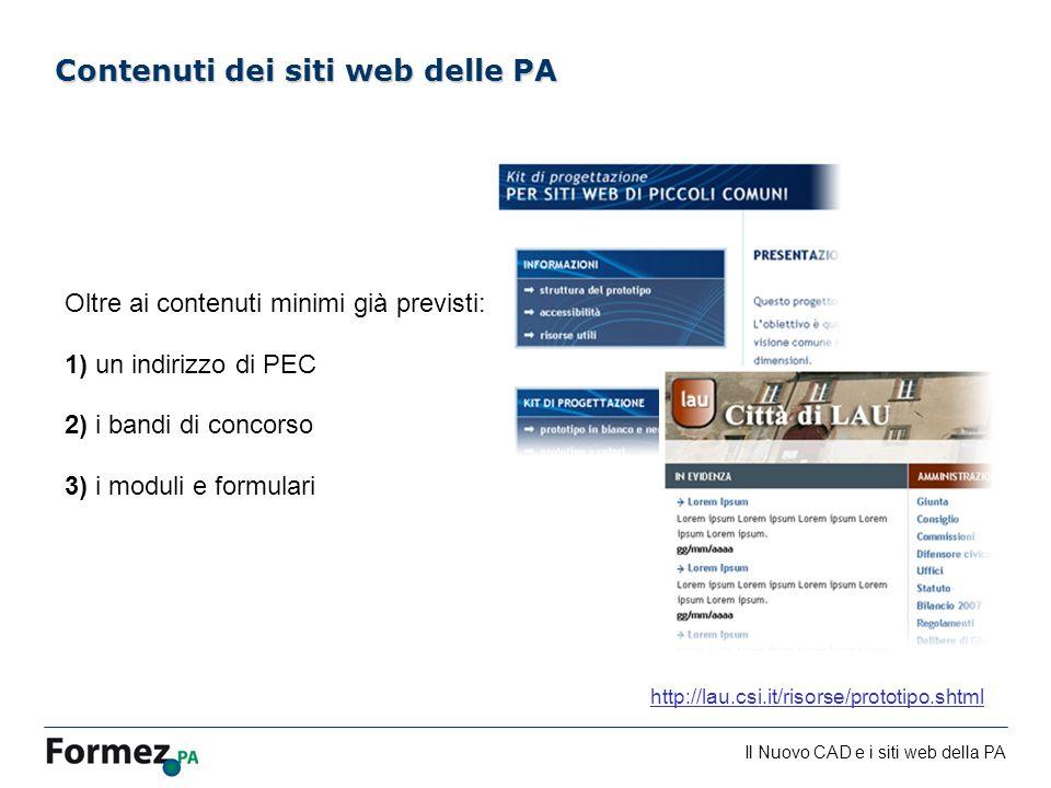 Il Nuovo CAD e i siti web della PA /100 Contenuti dei siti web delle PA Oltre ai contenuti minimi già previsti: 1) un indirizzo di PEC 2) i bandi di c